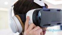 Trải nghiệm sử dụng kính thực tế ảo Samsung Gear VR