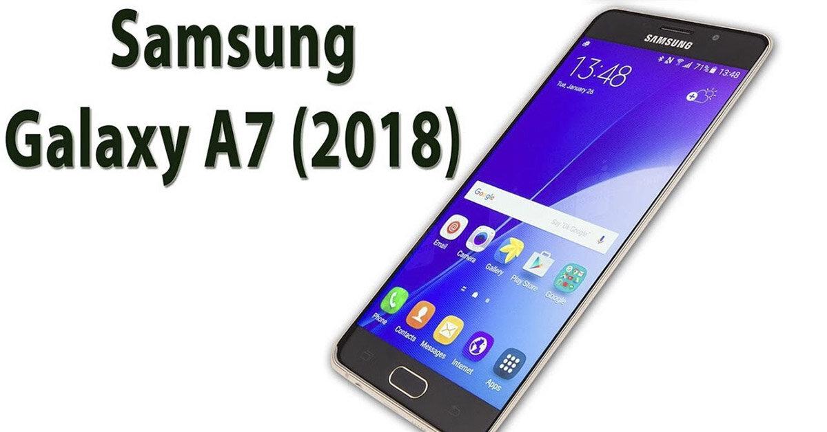 Trên tay điện thoại Samsung Galaxy A7 2018 với 3 camera phía sau, cấu hình ổn