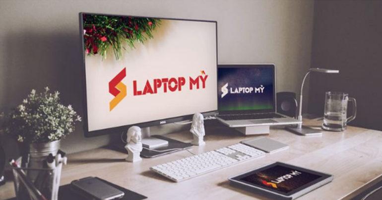 Laptop Mỹ - địa chỉ bán laptop cũ nhập khẩu từ Mỹ uy tín đáng tin cậy tại Hà Nội