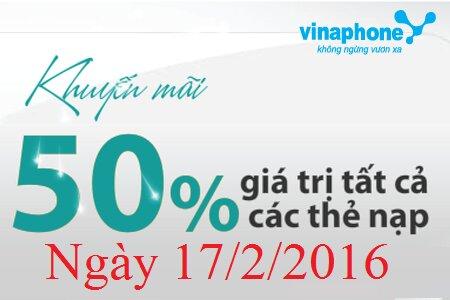 Vinaphone khuyến mãi 50% giá trị thẻ nạp ngày 17/2/2016