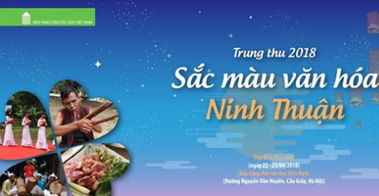 Trung thu 2018 - Sắc màu văn hóa Ninh Thuận tại Bảo tàng Dân tộc học Việt Nam