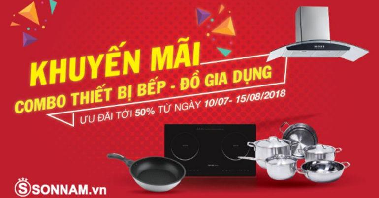 Bếp Sơn Nam khuyến mãi Combo thiết bị bếp - đồ gia dụng ưu đãi tới 50%