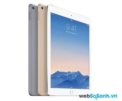 iPad Air 2 là một trong những tablet siêu mỏng.