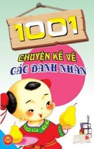 1001 chuyện kể về các danh nhân - Ngọc Khánh