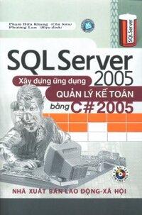 SQL Server 2005 - Xây Dựng Ứng Dụng Quản Lý Kế Toán Bằng C# 2005