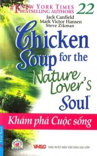 Chicken soup for the nature lover's soul - Khám phá cuộc sống - Nhiều tác giả
