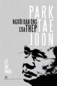Park Tae Joon - Người đàn ông của thép - Lee Dae Hwan