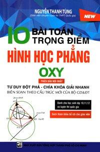 10 Bài toán trọng điểm hình học phẳng Oxy (Phiên bản mới nhất)