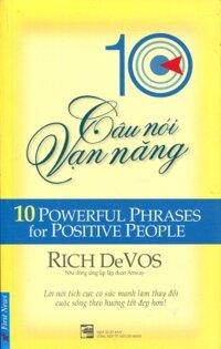 10 Câu nói vạn năng (10 Powerful Phrases For Positive People) - Rich DeVos