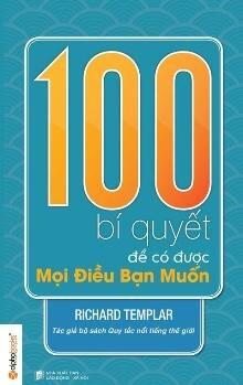 100 Bí quyết để có được mọi điều bạn muốn - Richard Templar