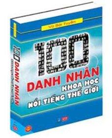 100 Danh nhân khoa học nổi tiếng thế giới - Vũ Bội Tuyền