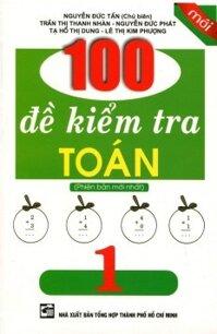 100 Đề kiểm tra toán 1