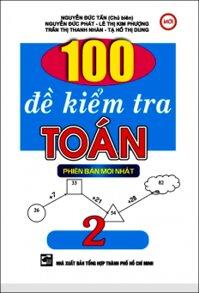 100 Đề kiểm tra toán 2
