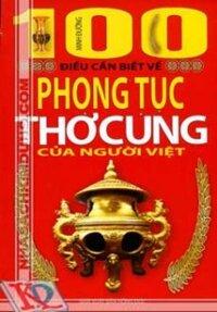 100 Điều cần biết về phong tục thờ cúng của người Việt