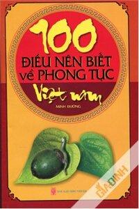 100 Điều nên biết về phong tục Việt Nam - Minh Đường