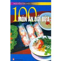 100 Món ăn đổi bữa - Nguyễn Thị Diệu Thảo