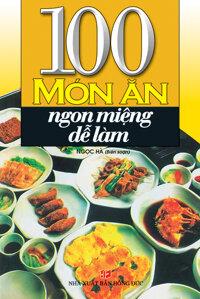 100 Món ăn ngon miệng dễ làm - Ngọc Hà