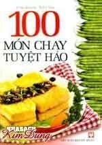 100 món chay tuyệt hảo - Gia Khanh, Kiến Vân