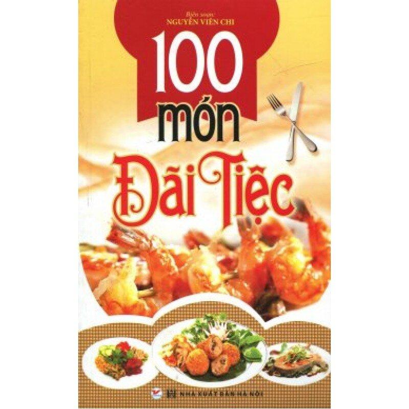 100 Món đãi tiệc - Nguyễn Viên Chi