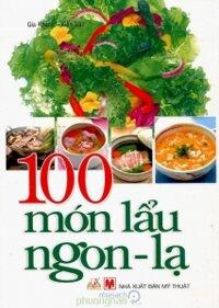 100 Món lẩu ngon lạ - Gia Khanh, Kiến Văn