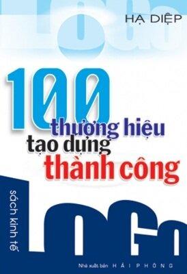 100 Thương hiệu tạo dựng thành công