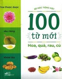 100 Từ Mới - Hoa, Quả, Rau, Củ