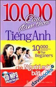 10.000 câu đàm thoại tiếng Anh cho người mới bắt đầu – Thanh Mai