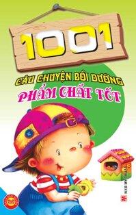 1001 câu chuyện bồi dưỡng phẩm chất tốt - Ngọc Khánh
