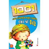 1001 câu chuyện phát triển chỉ số IQ - Ngọc Khánh