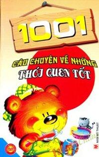 1001 Câu Chuyện Về Thói Quen Tốt - Tác giả Ngọc Khánh