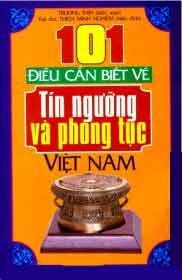 101 Điều Cần Biết Về Tín Ngưỡng Và Phong Tục Việt Nam