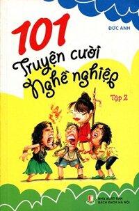 101 Truyện Cười Nghề Nghiệp Tập 2 Tác giả Đức Anh