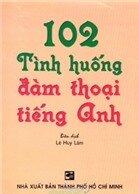 102 Tình Huống Đàm Thoại Tiếng Anh