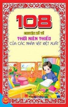 108 Chuyện kể về thời niên thiếu của các nhân vật kiệt xuất - NXB Sichuan Nationalities Publishing House