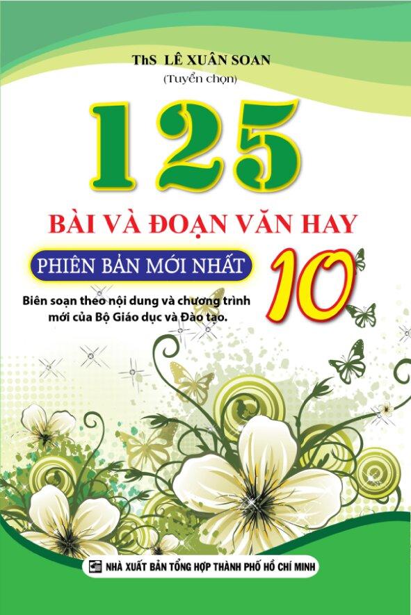 125 Bài và đoạn Văn hay lớp 10 - Tác giả: Lê Xuân Soan