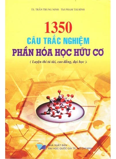 1350 Câu Trắc Nghiệm Phần Hóa Học Hữu Cơ (Luyện thi tú tài, cao đẳng, đại học)