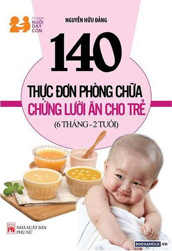 140 Thực Đơn Phòng Chữa Chứng Lười Ăn Cho Trẻ