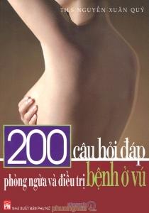 200 câu hỏi đáp phòng ngừa và điều trị bệnh ở vú – Nguyễn Xuân Quý