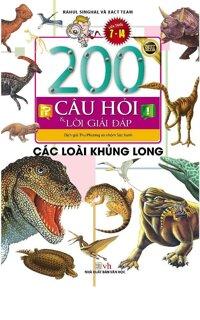 200 Câu Hỏi Và Lời Giải Đáp - Các Loài Khủng Long