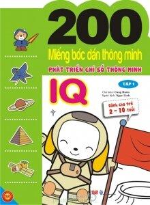 200 miếng bóc dán thông minh - Phát triển chỉ số thông minh IQ (2 - 6 tuổi) - Nhiều tác giả