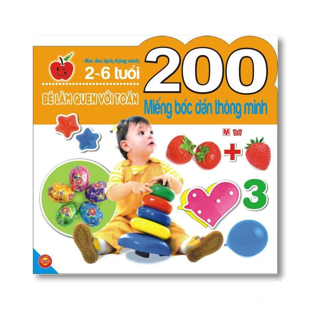 200 miếng bóc dán thông minh: Bé làm quen với toán (2 - 6 tuổi) - Nhiều tác giả