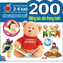 200 miếng bóc dán thông minh: Rèn luyện ngôn ngữ (2 - 6 tuổi) - Nhiều tác giả