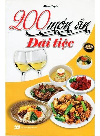200 Món Ăn Đãi Tiệc - Minh Huyền