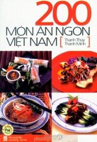 200 món ăn ngon Việt Nam - Thanh Thuỷ & Thanh Minh