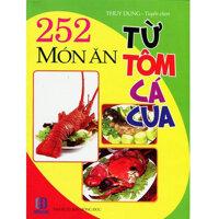 252 Món Ăn Từ Tôm Cá Cua Tác giả Thùy Dung