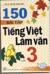 150 bài tập rèn luyện Tiếng Việt - Làm văn 3