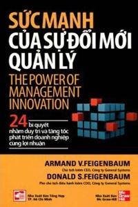 Sức mạnh của sự đổi mới quản lý - Armand V.Feigenbaum & Donald S. Feigenbaum - Người dịch: Hoàng Sơn & Thanh Ly