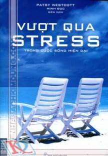 Vượt qua stress trong cuộc sống hiện đại
