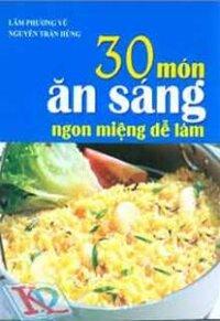 30 món ăn sáng ngon miệng dễ làm - Lâm Phương Vũ & Nguyền Trân Hùng