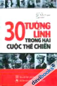 30 Tướng Lĩnh Trong Hai Cuộc Thế Chiến
